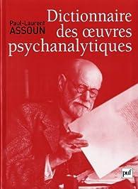 Dictionnaire des oeuvres psychanalytiques par Paul-Laurent Assoun
