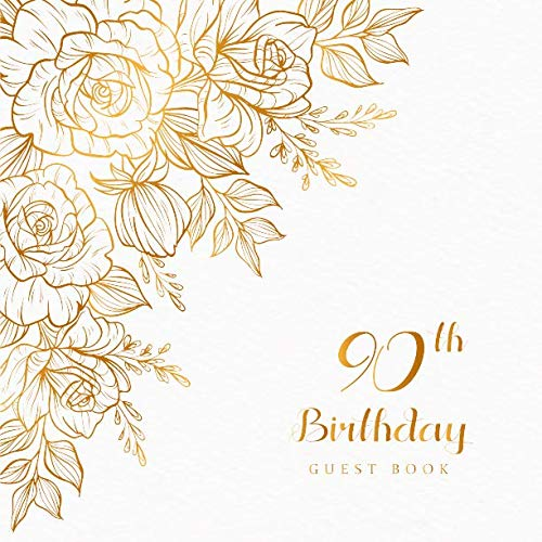 90th Birthday Guest Book: Celebrating Sign in Message Anniversary Best Wishes Happy Memory Family & Friend Party Decorations Supply (90th Anniversary Party)