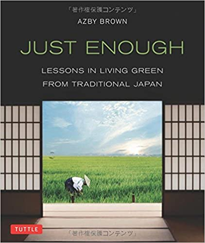 Download online Just Enough: Lessons in Living Green From Traditional Japan PDF