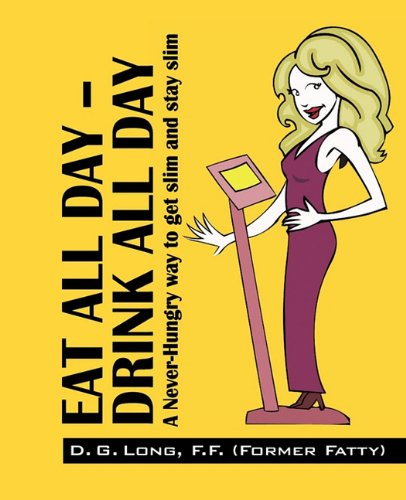 Eat All Day - Drink All Day: A Never-Hungry Way to Get Slim and Stay Slim ebook