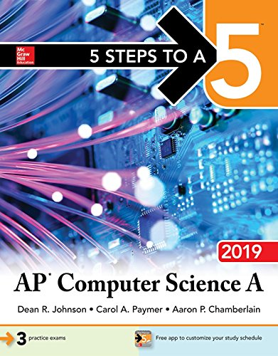 5 Steps to a 5: AP Computer Science A 2019 (5 Steps to A 5 on the Advanced Placement Examinations)