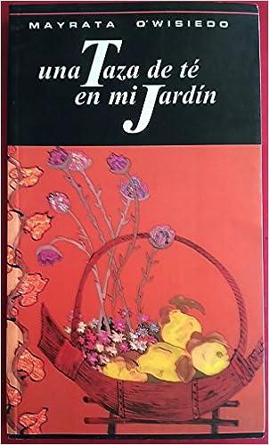 Una taza de te en mi jardin: Amazon.es: OWisiedo, Mayrata: Libros