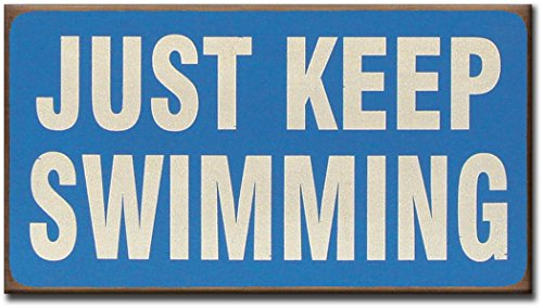 Just Keep Swimming - 5.5x10 Wooden Block Sign by My Word ...