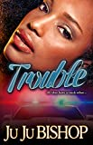Trouble- Classic Urban Fiction Two Part Series