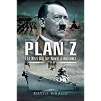 PLAN Z: The Nazi Bid for Naval Dominance