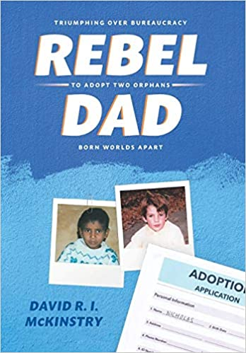 Rebel Dad Triumphing Over Bureaucracy to Adopt Two Orphans Born Worlds Apart