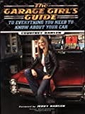 Image of The Garage Girl's Guide to Everything You Need to Know About Your Car