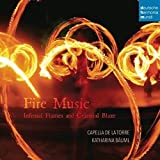 Capella de la Torre: Fire Music - Infernal Flames and Celestial Blaze (Audio CD)