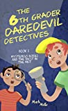The 6th Grader Daredevil  Detectives (Book 1): Mysterious Noises and the Ghost in the Mist (The 6th Grader Daredevil Detectives)