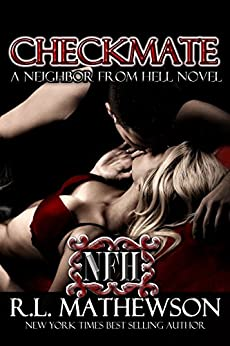 Checkmate (A Neighbor From Hell Series Book 3) by [Mathewson, R.L.]
