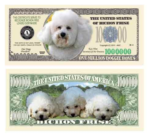 - BICHON FRISE MILLION DOLLAR BILL (w/Protector)