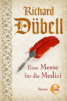 Eine Messe für die Medici (Peter Bernward) (German Edition) by