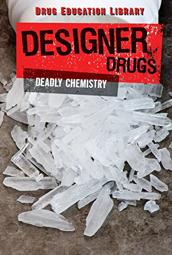 Designer Drugs: Deadly Chemistry (Drug Education Library)