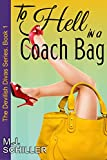 To Hell in a Coach Bag (The Devilish Divas Series, Book 1): Women's Fiction by  M.J. Schiller in stock, buy online here