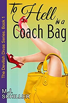 To Hell in a Coach Bag (The Devilish Divas Series, Book 1) by [Schiller, M.J.]