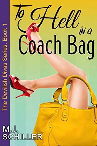 - To Hell in a Coach Bag (The Devilish Divas Series, Book 1): Women's Fiction