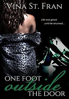 One Foot Outside The Door (The Amorous Trilogy Book 1) by [St. Fran, Vina]