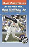 img - for At the Plate with...Ken Griffey Jr. (Matt Christopher Sports Bio Bookshelf) book / textbook / text book