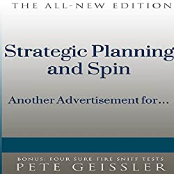 Strategic Planning and Spin: Another Advertisement for... (Bigshots' Bull)