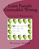 Learn Punjabi (Gurmukhi) Writing Activity Workbook, Dinesh Verma, 1456411772