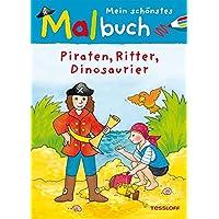 Mein schönstes Malbuch Piraten, Ritter, Dinosaurier (Malbücher und -blöcke)