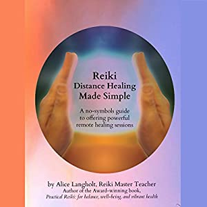 Reiki Distance Healing Made Simple Audiobook