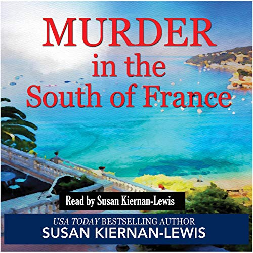 Murder in the South of France (A Fast-Paced Thriller Mystery With a Female Sleuth Set in Cannes): The Maggie Newberry Mystery Series, Book 1