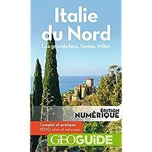 GEOguide Italie du Nord. Les grands lacs, Venise, Milan (GéoGuide) (French Edition)