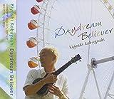 Daydream Believer by KOBAYASHI KIYOSHI (2013-08-03)