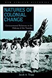 Natures of Colonial Change: Environmental Relations in the Making of the Transkei (New African Histories)