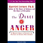 The Dance of Anger: A Woman's Guide to Changing the Patterns of Intimate Relationships | Harriet Lerner Ph.D.