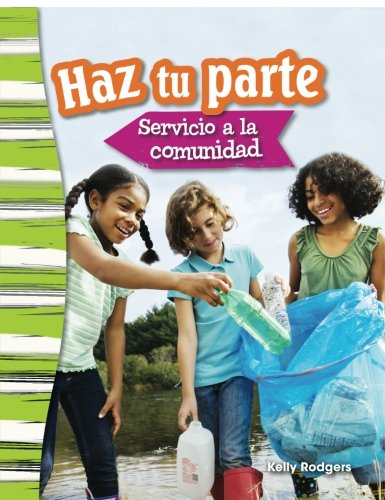 Haz tu parte: Servicio a la comunidad (Doing Your Part: Serving Your Community) (Spanish Version) (Social Studies Readers : Content and Literacy) (Spanish Edition)
