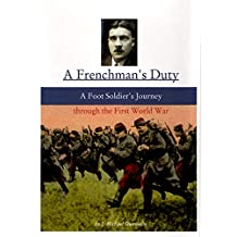 A Frenchman's Duty: A Foot Soldier's Journey through the First World War