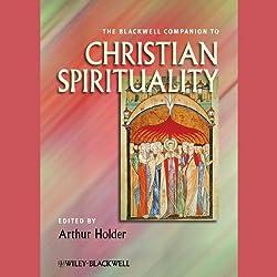 The Blackwell Companion to Christian Spirituality