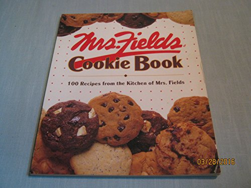 Mrs. Fields Cookie Book, 100 of Her Favorite Recipes