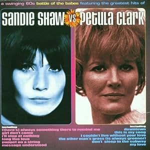 Sandie Shaw Vs Petula Clark Sandie Shaw Petula Clark