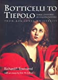 Botticelli to Tiepolo, R. Townsend, 0295973943