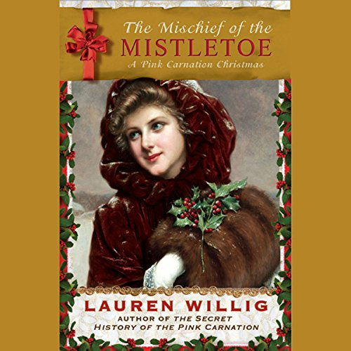 The Mischief of the Mistletoe: A Pink Carnation Christmas by Penguin Audio