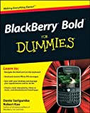BlackBerry Bold for Dummies, Dante Sarigumba and Robert Kao, 0470525401