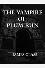 The Vampire of Plum Run Kindle Edition