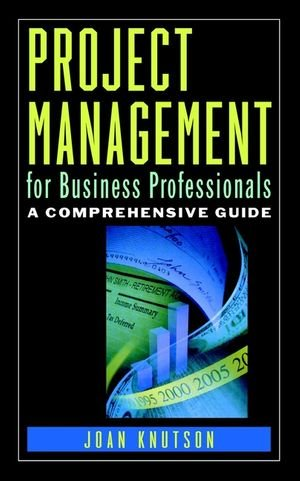 Project Management for Business Professionals A Comprehensive Guide