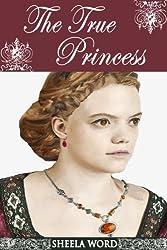 The True Princess (Nine Princesses: Tales of Love and Romance Book 6)