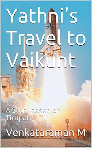 Yathni's Travel to Vaikunt: A Story based on Tirupati