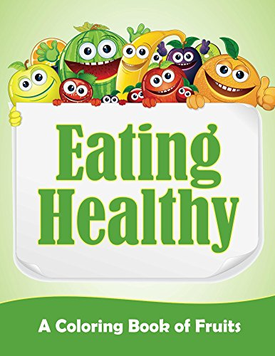 Eating Healthy Coloring Book Fruits ebook