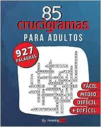 85 Crucigramas para adultos: 927 palabras a descubrir