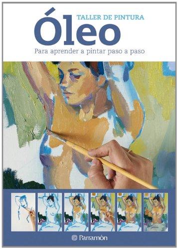 Descargar Libro Oleo Para Aprender A Pintar Paso A Paso Equipo Parramon