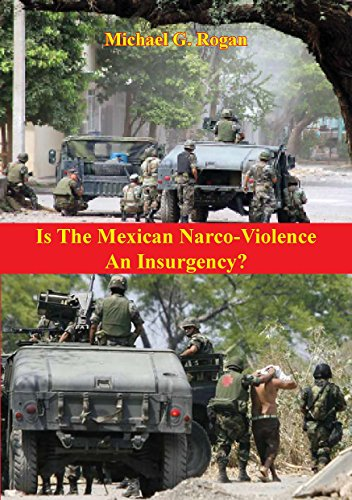 Is The Mexican Narco-Violence An Insurgency?
