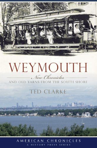 Download Weymouth:: New Chronicles and Old Yarns from the South Shore (American Chronicles) ebook