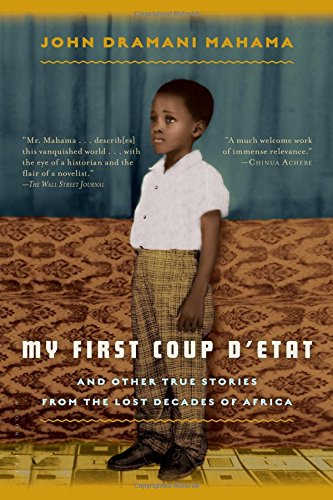 My First Coup d'Etat: And Other True Stories from the Lost...