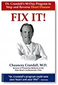 Fix It! Dr. Crandall's 90-Day Program to Stop and Reverse Heart Disease